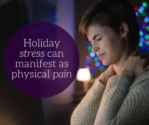 Holiday Stress Can Manifest as Physical Pain - Radiant Health SF Blog Post