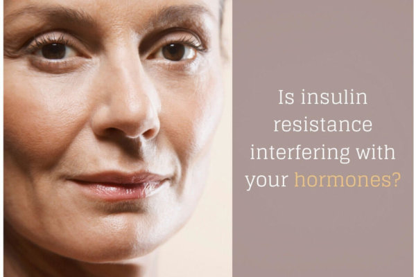 Is insulin resistance interfering with your hormones